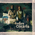 Fanfare Ciocarlia / Queens And Kings