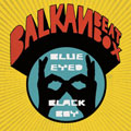 Balkan Beat Box / Blue Eyed Black Boy