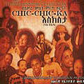 Ethiopian Millenium Collection: Chic-Chic-Ka
