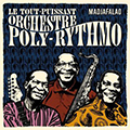 Le Tout-Puissant Orchestre Poly-Rythmo / Madjafalao