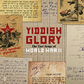 Yiddish Glory / The Lost Songs Of World War II